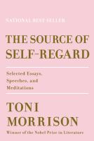The Source of Self-Regard: Selected Essays, Speeches, and Meditations Cover Image