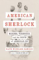 American Sherlock: Murder, Forensics, and the Birth of American SCI Cover Image