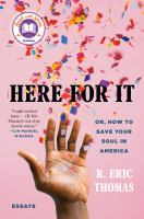 Here for It: Or, How to Save Your Soul in America Cover Image