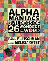 Alphamaniacs : builders of 26 wonders of the word Cover Image