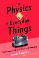 The Physics of Everyday Things: The Extraordinary Science Behind an Ordinary Day Cover Image