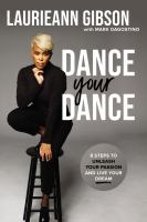 Dance Your Dance: 8 Steps to Unleash Your Passion and Live Your Dream Cover Image