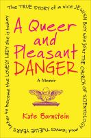 A Queer and Pleasant Danger: A Memoir Cover Image