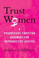 Trust Women: A Progressive Christian Argument for Reproductive Justice Cover Image