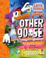 Other Goose: Re-nurseried, Re-rhymed, Re-mothered, and Re-goosed-- Cover Image