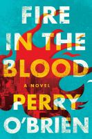 Fire in the Blood : A Novel Cover Image