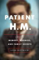 Patient H.M.: A Story of Memory, Madness and Family Secrets Cover Image