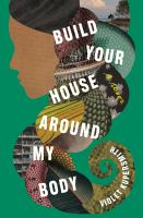 Build Your House Around My Body Cover Image