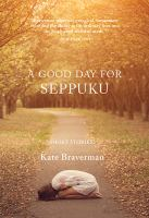 A Good Day for Seppuku: Stories Cover Image