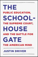 The Schoolhouse Gate: Public Education, the Supreme Court, and the Battle for the American Mind Cover Image