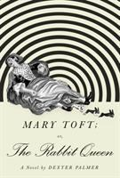 Mary Toft; or, the Rabbit Queen Cover Image