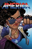 America. Vol. 1, The Life and Times of America Chavez Cover Image