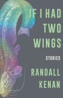 If I Had Two Wings: Stories Cover Image
