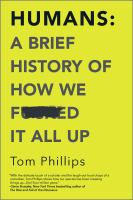 Humans: A Brief History of How We F**ked It All Up Cover Image
