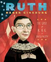 Ruth Bader Ginsburg: The Case of R.B.G. vs. Inequality Cover Image