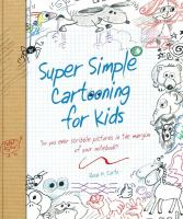 Super Simple Cartooning for Kids Cover Image