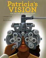 Patricia's Vision : The Doctor Who Saved Sight Cover Image