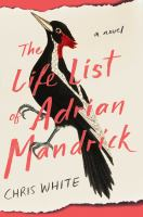 The Life List of Adrian Mandrick Cover Image