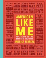 American Like Me: Reflections on Life Between Cultures Cover Image