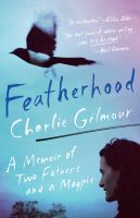 Featherhood: A Memoir of Two Fathers and a Magpie Cover Image