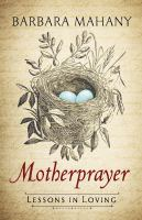 Motherprayer: Lessons in Loving Cover Image