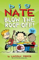 Big Nate: Blow the Roof Off Cover Image