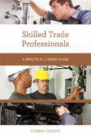 Skilled Trade Professionals: A Practical Career Guide Cover Image