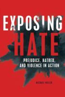 Exposing Hate: Prejudice, Hatred, and Violence in Action Cover Image