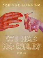 We Had No Rules: Stories Cover Image