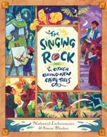 The Singing Rock & Other Brand-New Fairy Tales Cover Image