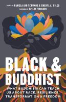 Black & Buddhist: What Buddhism Can Teach Us About Race, Resilience, Transformation & Freedom Cover Image