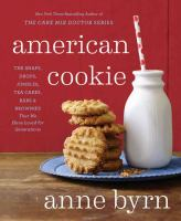 American Cookie: The Snaps, Drops, Jumbles, Tea Cakes, Bars & Brownies That We Have Loved for Generations Cover Image