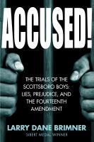 Accused!: the Trials of the Scottsboro Boys: Lies, Prejudice and the Fourteenth Amendment Cover Image