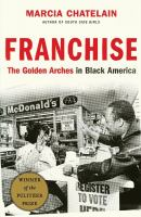 Franchise: The Golden Arches in Black America Cover Image