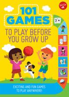 101 Games to Play Before You Grow Up Cover Image