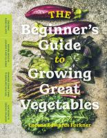 The Beginner's Guide to Growing Vegetables Cover Image