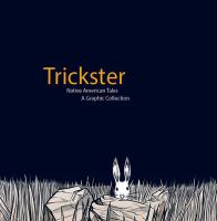 Trickster: Native American Tales, A Graphic Collection (eBook) Cover Image
