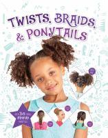 Twists, Braids, & Ponytails Cover Image