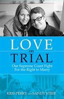 Love on Trial: Our Supreme Court Fight for the Right to Marry Cover Image