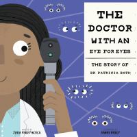 The Doctor with an Eye for Eyes: The Story of Dr. Patricia Bath Cover Image