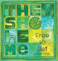 They She He Me: Free to Be! Cover Image