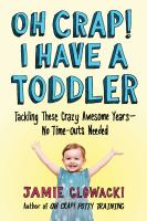 Oh Crap! I Have a Toddler Cover Image