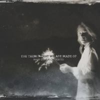 The Things That We Are Made of Cover Image