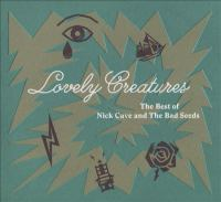 Lovely Creatures: The Best of Nick Cave and the Bad Seeds Cover Image