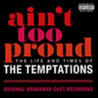 Ain't Too Proud to Beg: The Life and Times of the Temptations Cover Image