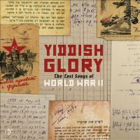 Yiddish Glory: The Lost Songs of World War II Cover Image