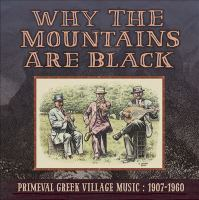 Why the Mountains Are Black Primeval Greek Village Music, 1907-1960 Cover Image