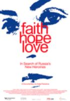 Faith, Hope, Love: In Search of Russia's New Heroines Cover Image
