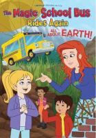 The Magic School Bus Rides Again: All About Earth Cover Image