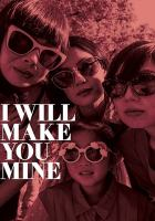 I Will Make You Mine Cover Image